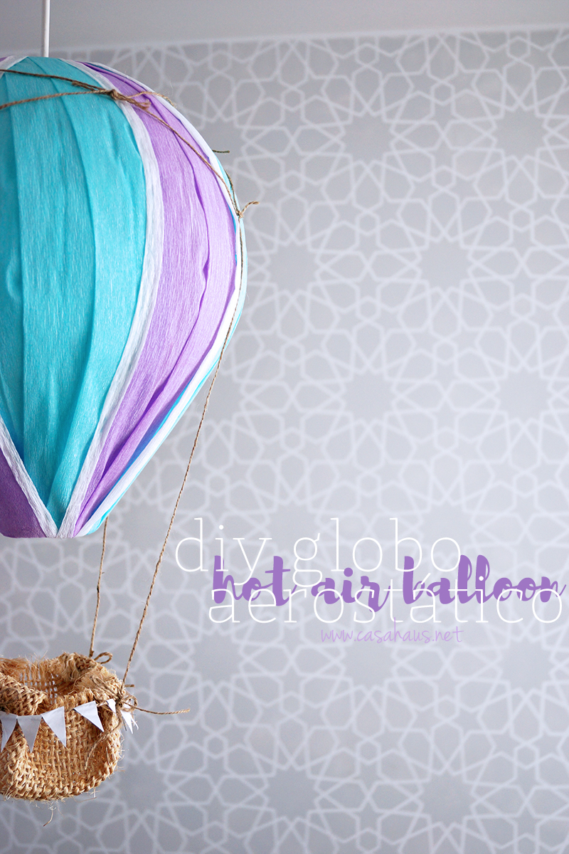 Super cute DIY hot air balloon / Globo aerostático súper lindo